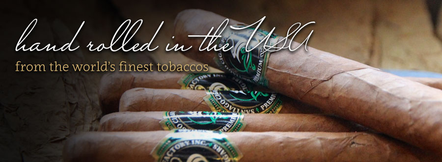 Hand rolled in the USA from the world's finest tobaccos.